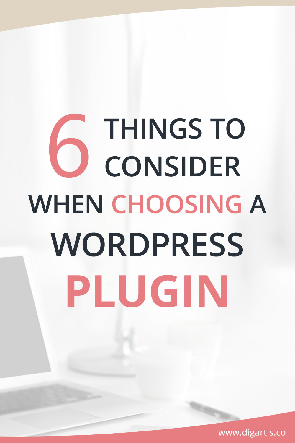 6 things to consider when choosing a WordPress plugin
