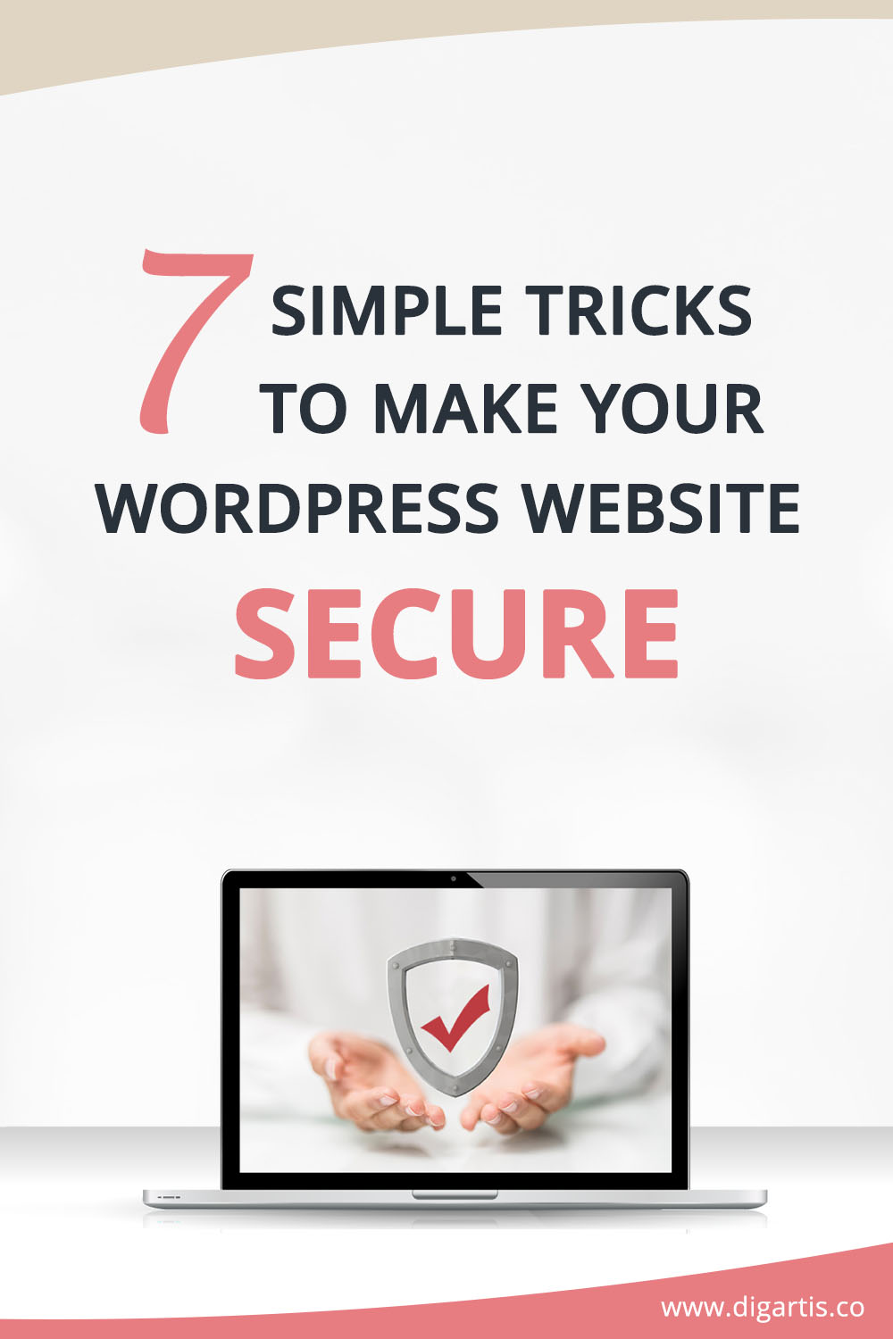 7 simple tricks to make your WordPress website secure