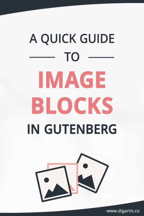 A quick guide to image blocks in Gutenberg