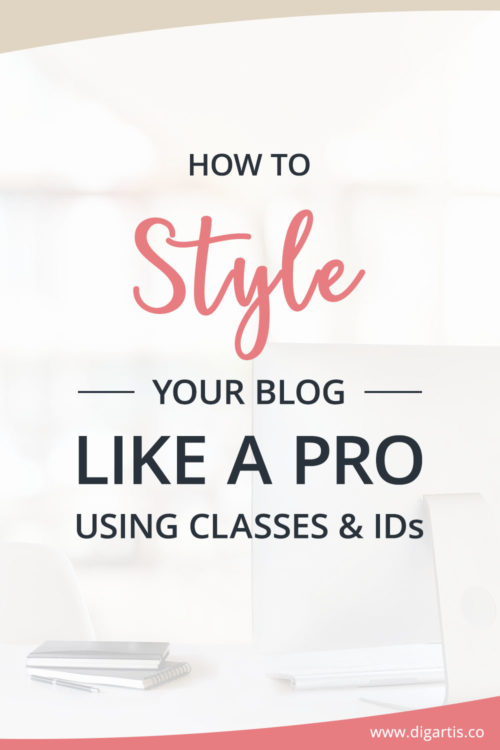 How to style your blog like a pro using classes and ids