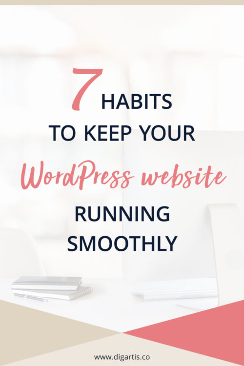 7 habits to keep your WordPress website running smoothly