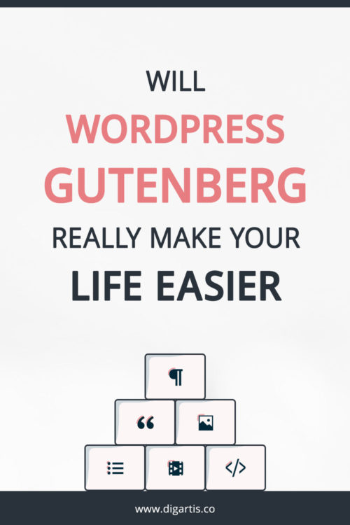 Will WordPress Gutenberg really make your life easier